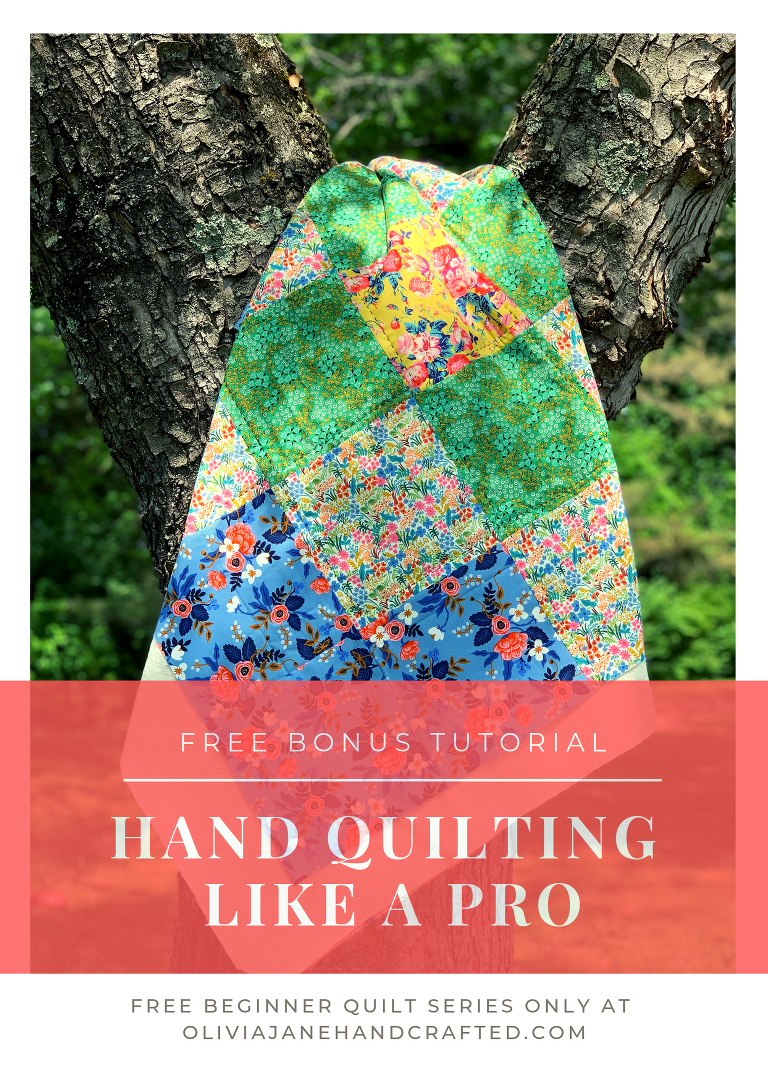 Beginner Quilt Series: how to hand quilt like a pro by Olivia Jane Handcrafted
